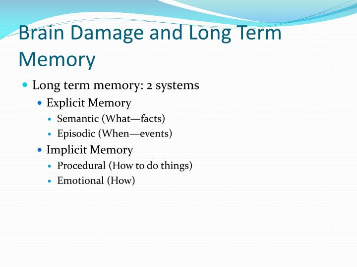 Brain Damage and Long Term Memory