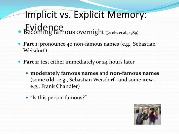 Implicit vs. Explicit Memory: