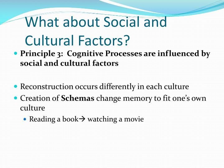 What about Social and Cultural Factors?