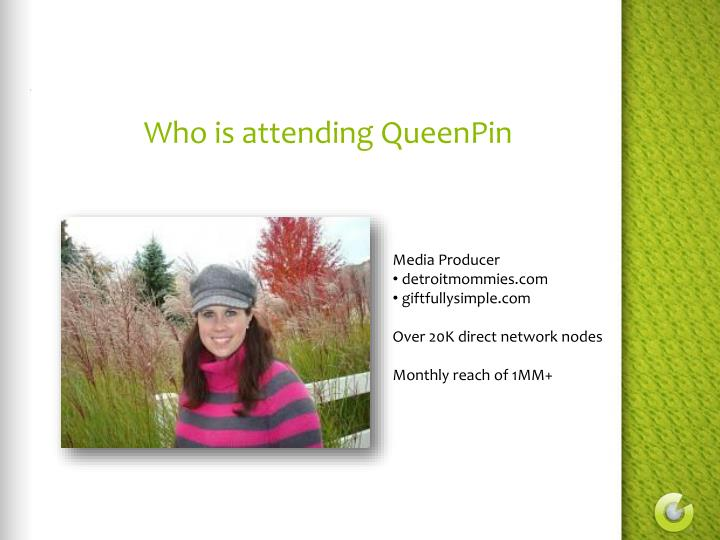 Who is attending QueenPin