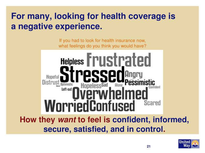 For many, looking for health coverage is a negative experience.