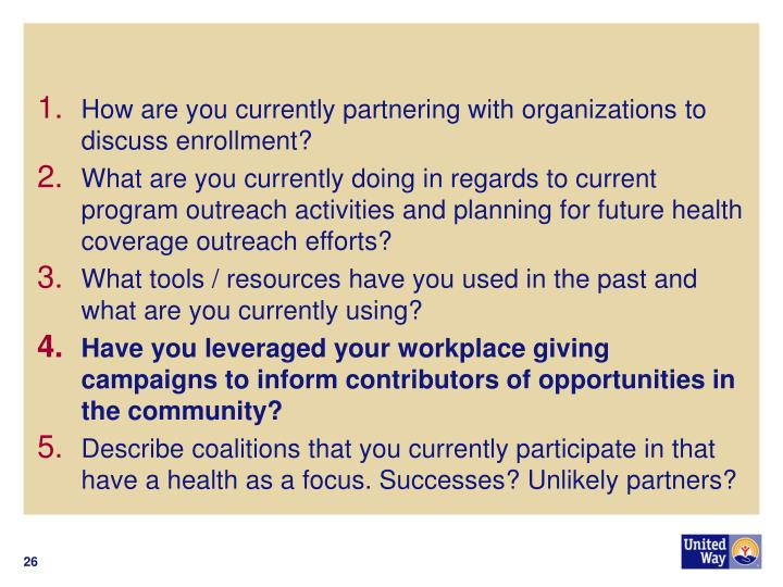 How are you currently partnering with organizations to discuss enrollment?