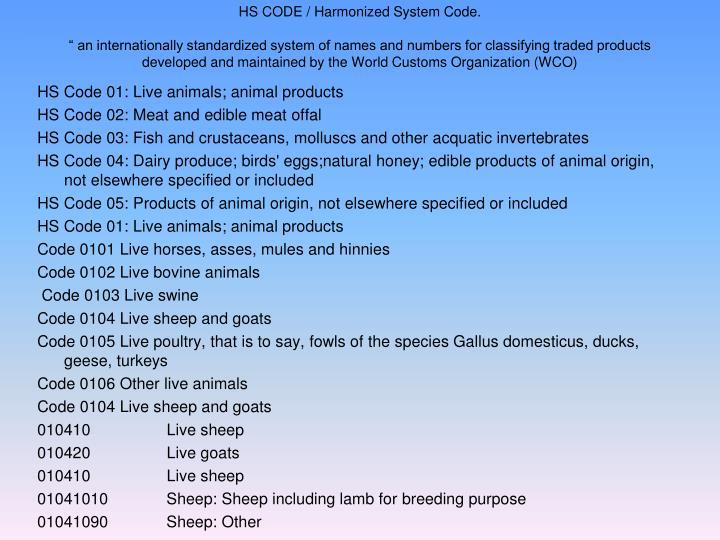 HS CODE / Harmonized System Code.