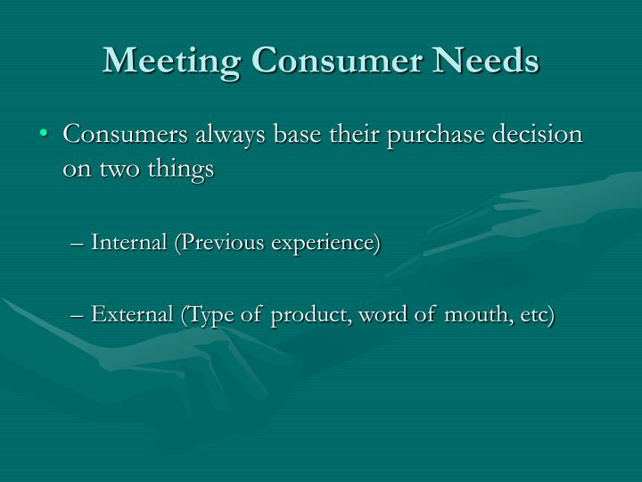 Meeting consumer needs