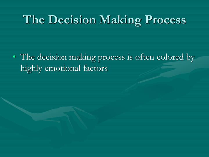 The Decision Making Process