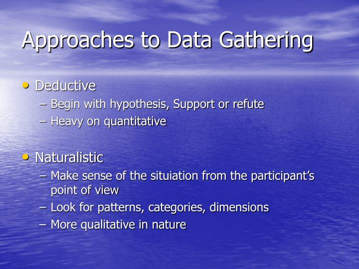 Approaches to Data Gathering