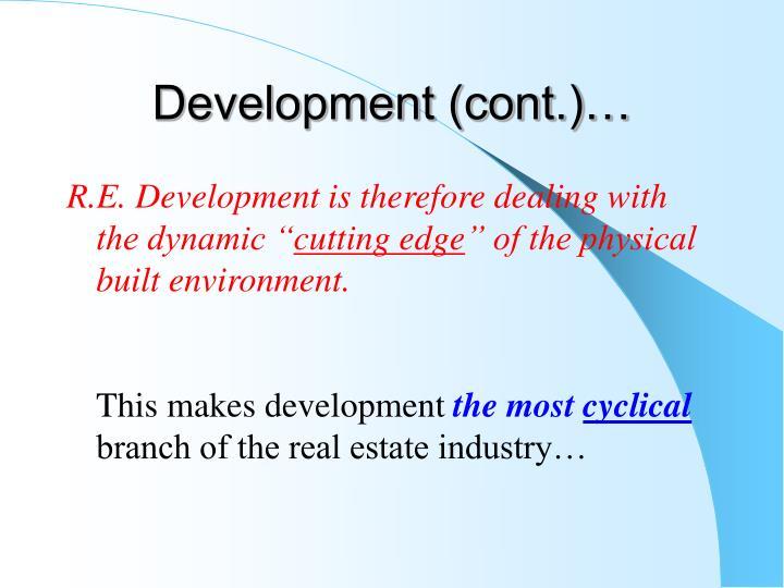 Development (cont.)…
