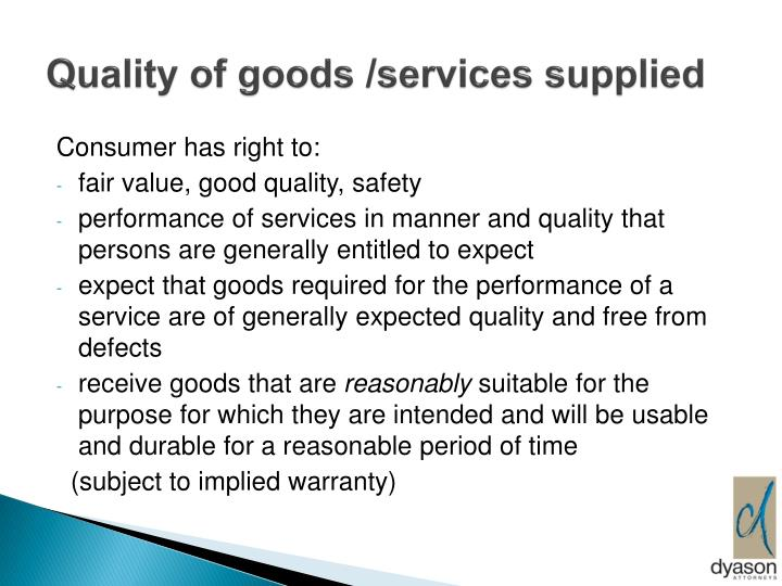 Quality of goods /services supplied