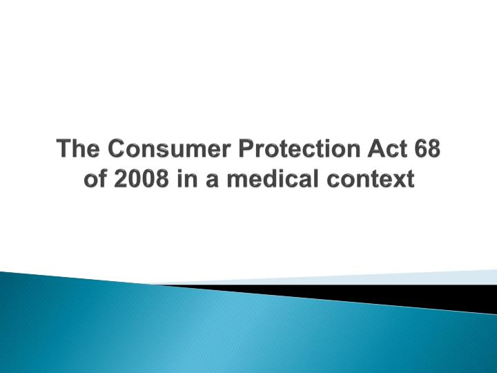 The consumer protection act 68 of 2008 in a medical context