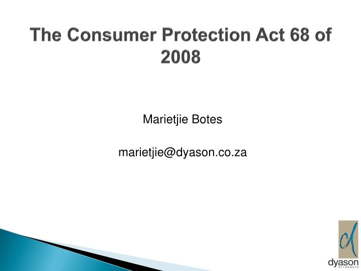 The Consumer Protection Act 68 of 2008