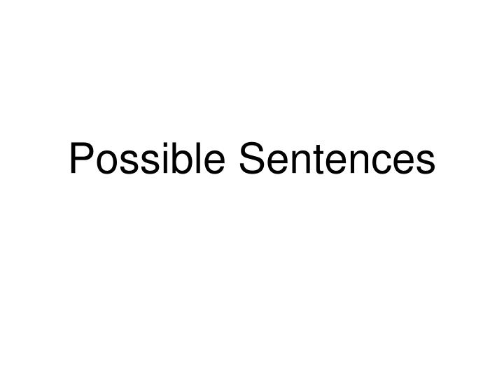 Possible Sentences