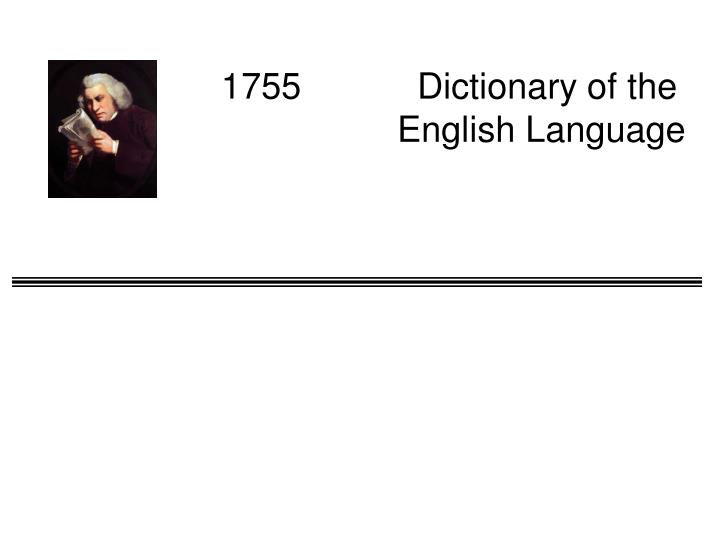 1755  Dictionary of the