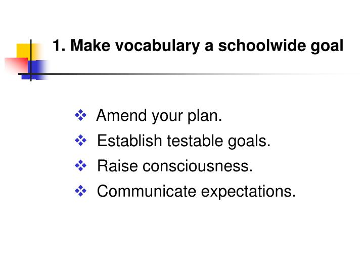 1. Make vocabulary a schoolwide goal