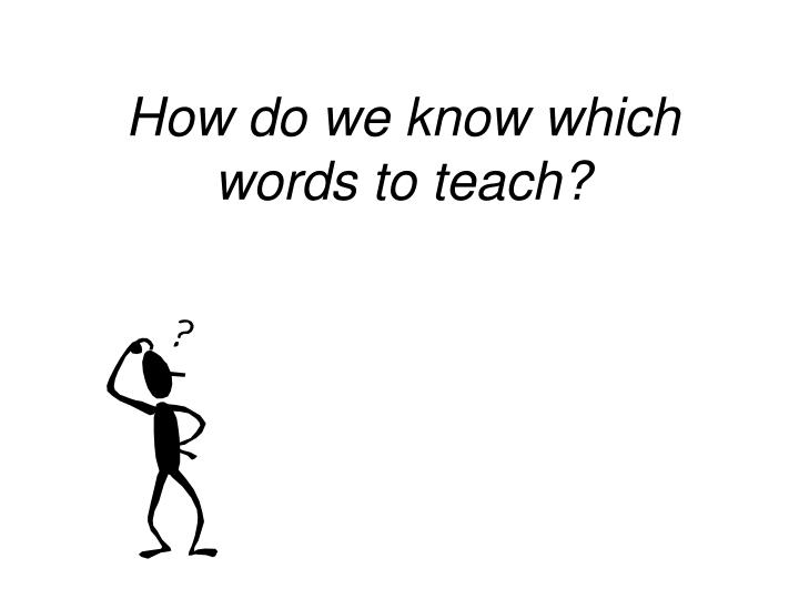 How do we know which words to teach?