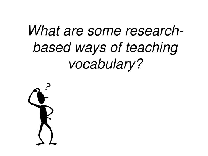 What are some research-based ways of teaching vocabulary?