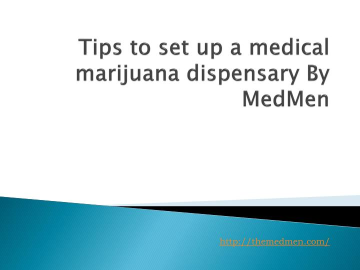 Tips to set up a medical marijuana dispensary by medmen