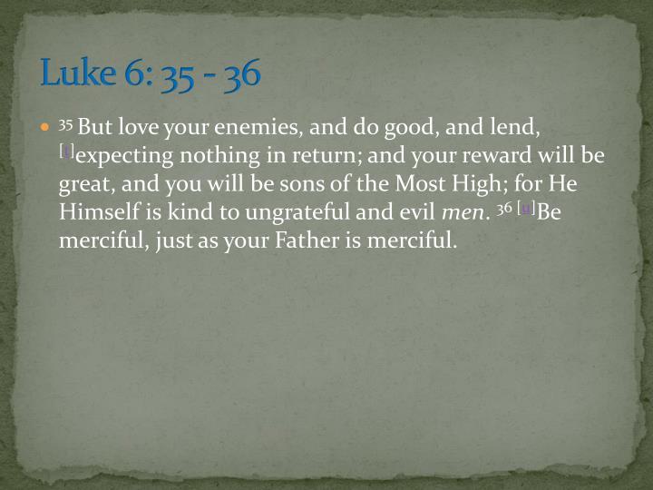 Luke 6: 35 - 36
