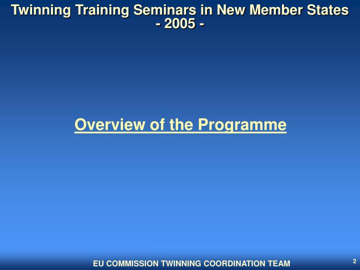 Twinning training seminars in new member states 2005