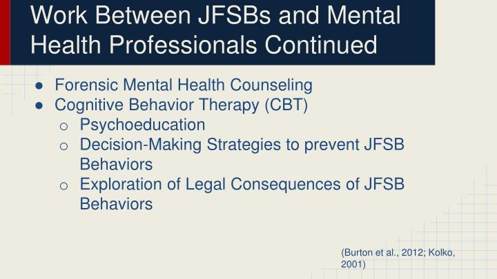 Work Between JFSBs and Mental Health Professionals Continued