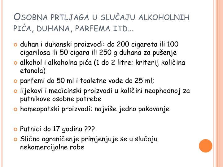 Osobna prtljaga u slučaju alkoholnih pića, duhana, parfema