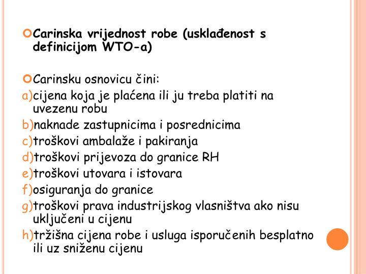 Carinska vrijednost robe (usklađenost s definicijom WTO-a)