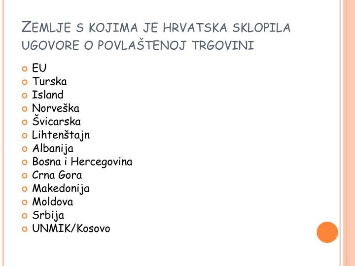 Zemlje s kojima je hrvatska sklopila ugovore o povlaštenoj trgovini