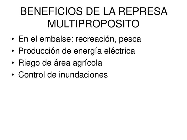 BENEFICIOS DE LA REPRESA MULTIPROPOSITO