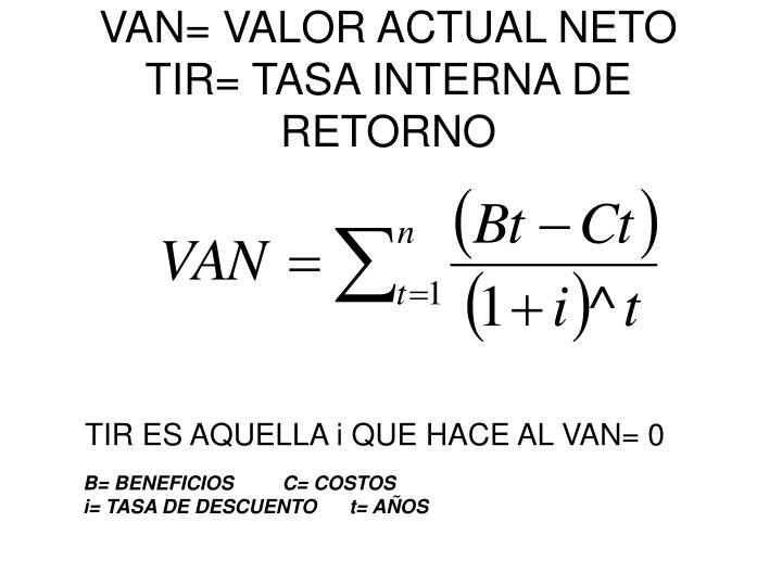 VAN= VALOR ACTUAL NETO