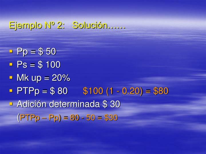 Ejemplo Nº 2:   Solución……