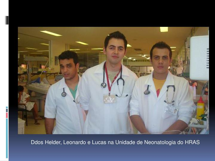 Ddos Helder, Leonardo e Lucas na Unidade de Neonatologia do HRAS