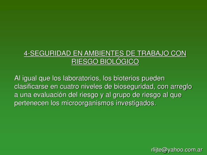 4-SEGURIDAD EN AMBIENTES DE TRABAJO CON RIESGO BIOLÓGICO
