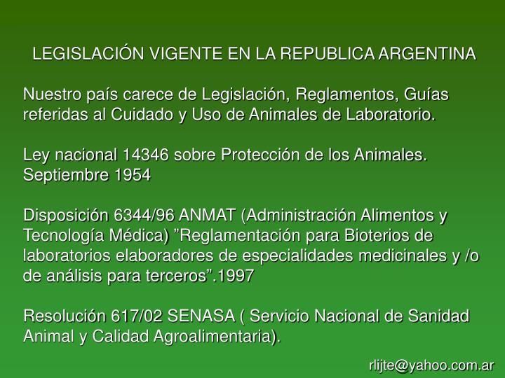 LEGISLACIÓN VIGENTE EN LA REPUBLICA ARGENTINA