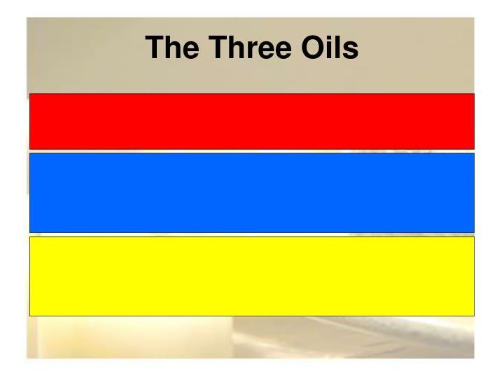 The Three Oils