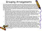 grouping arrangements1