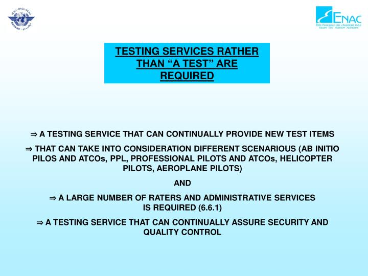 "TESTING SERVICES RATHER THAN ""A TEST"" ARE REQUIRED"
