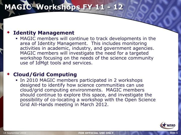 MAGIC  Workshops FY 11 - 12