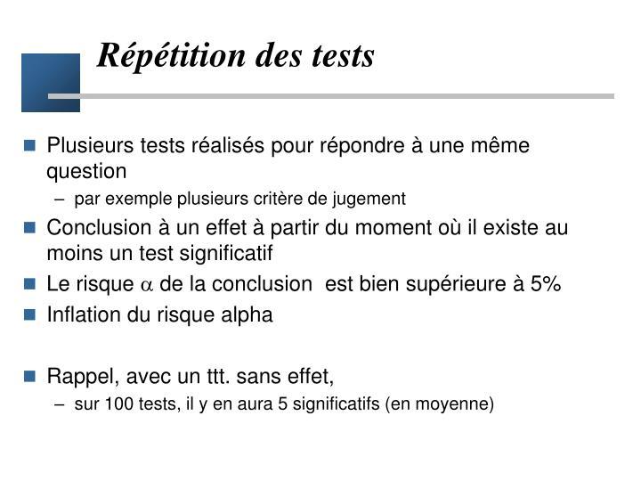 Répétition des tests