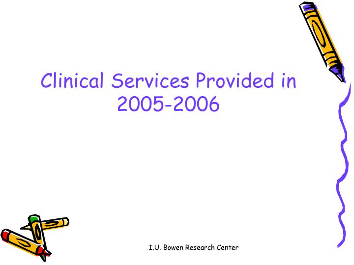Clinical Services Provided in 2005-2006