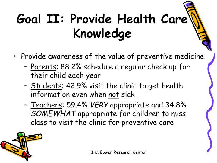 Goal II: Provide Health Care Knowledge