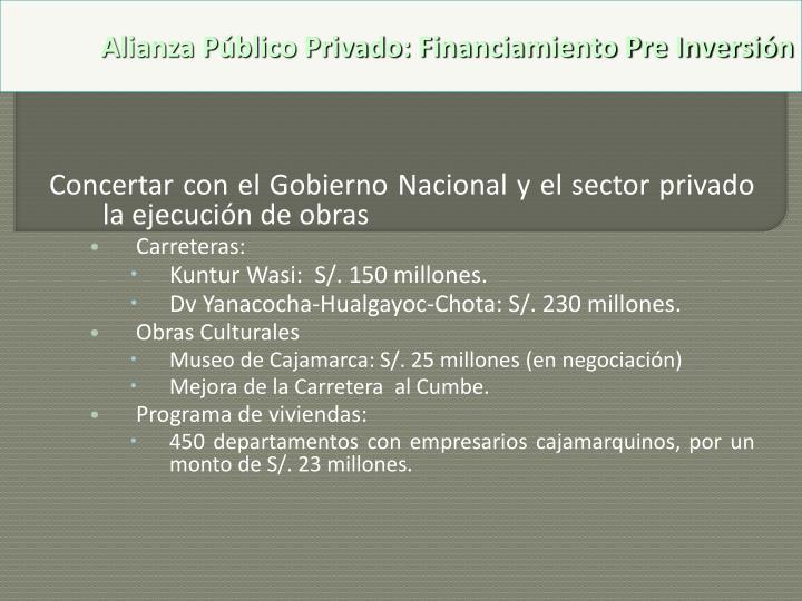 Concertar con el Gobierno Nacional y el sector privado la ejecución de obras