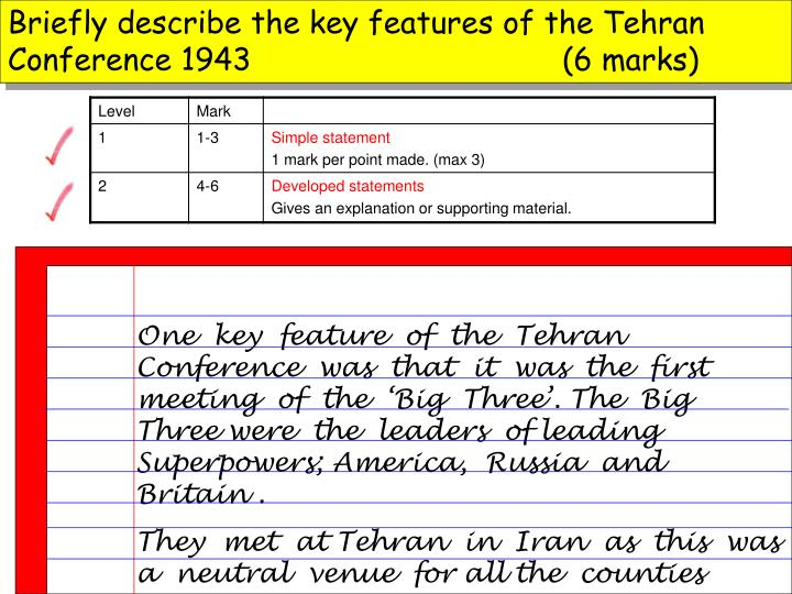 Briefly describe the key features of the Tehran Conference 1943(6 marks)