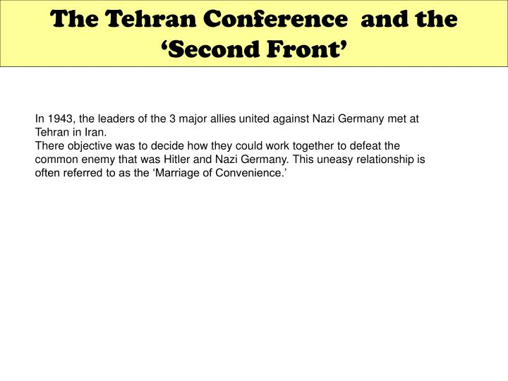 The Tehran Conference  and the 'Second Front'