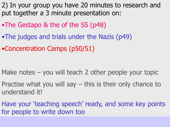 2) In your group you have 20 minutes to research and put together a 3 minute presentation on: