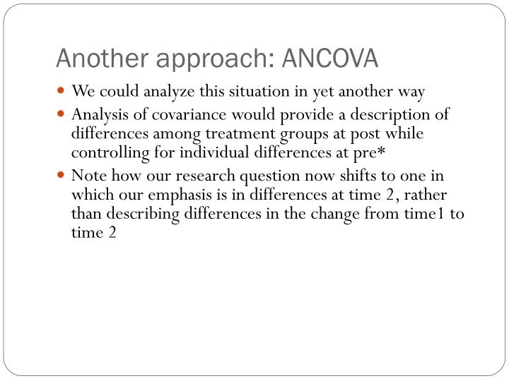 Another approach: ANCOVA