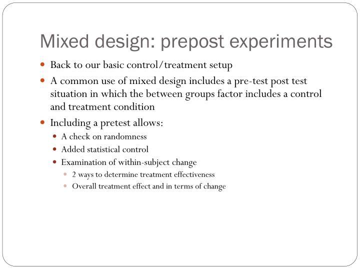 Mixed design: prepost experiments