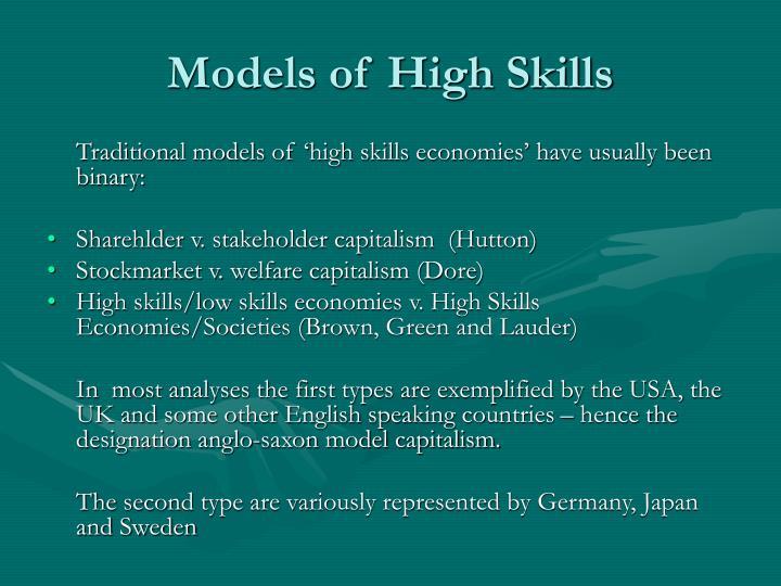 Models of High Skills