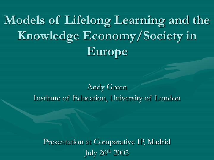 Models of lifelong learning and the knowledge economy society in europe