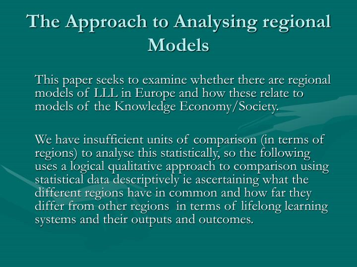 The Approach to Analysing regional Models