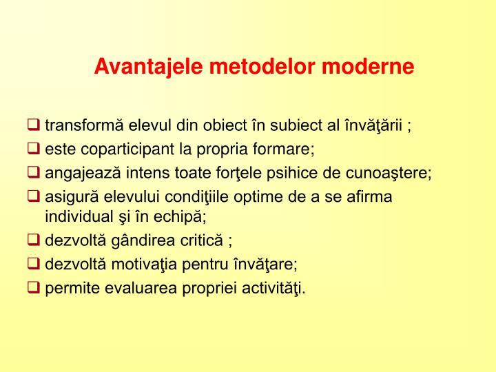 Avantajele metodelor moderne