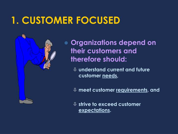 1. CUSTOMER FOCUSED